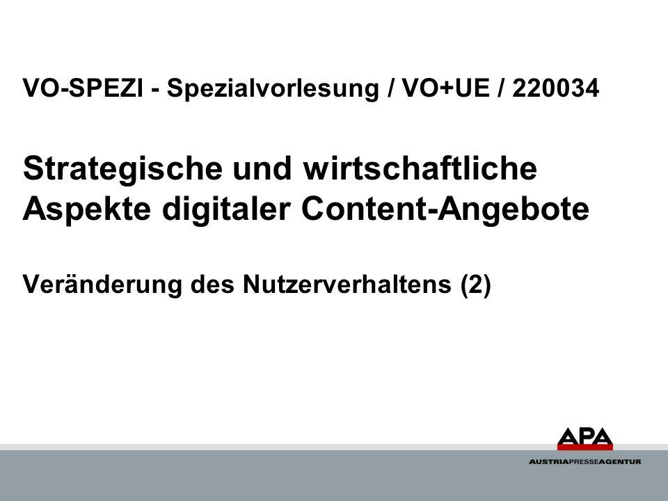 VO-SPEZI - Spezialvorlesung / VO+UE / 220034 Strategische und wirtschaftliche Aspekte digitaler Content-Angebote Veränderung des Nutzerverhaltens (2)