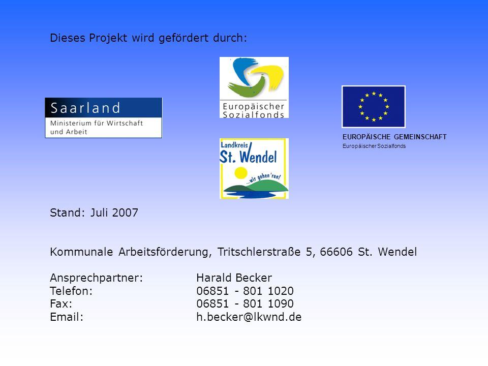 Stand: Juli 2007 Kommunale Arbeitsförderung, Tritschlerstraße 5, 66606 St.
