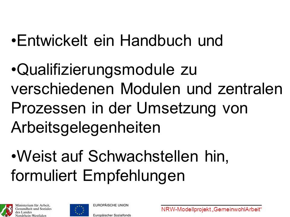 ________________________________ NRW-Modellprojekt GemeinwohlArbeit Entwickelt ein Handbuch und Qualifizierungsmodule zu verschiedenen Modulen und zen