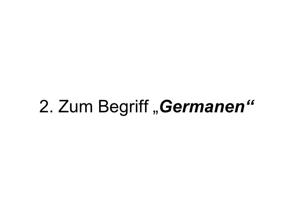 2. Zum Begriff Germanen