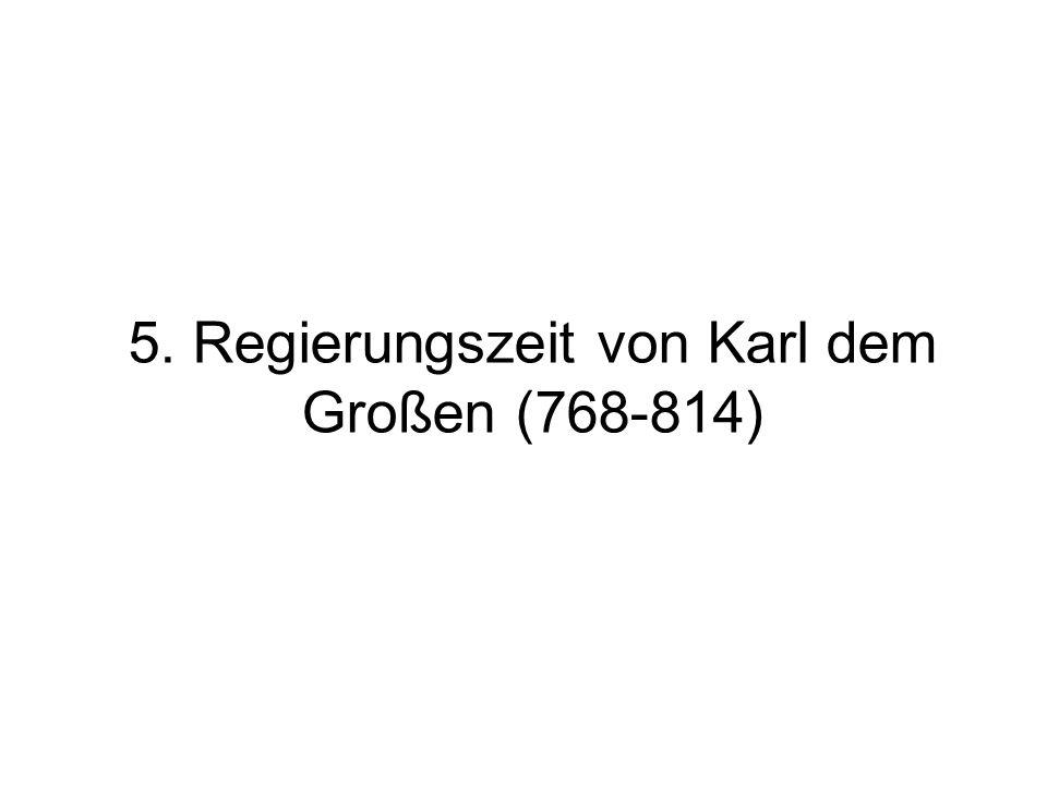 5. Regierungszeit von Karl dem Großen (768-814)
