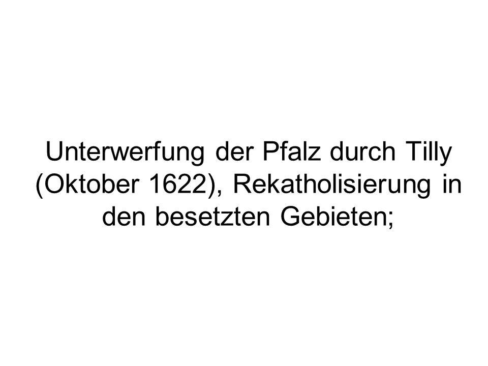 Unterwerfung der Pfalz durch Tilly (Oktober 1622), Rekatholisierung in den besetzten Gebieten;