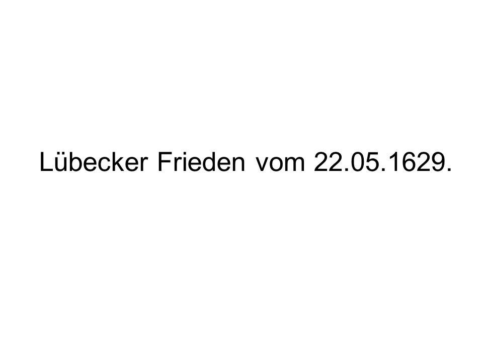 Lübecker Frieden vom 22.05.1629.