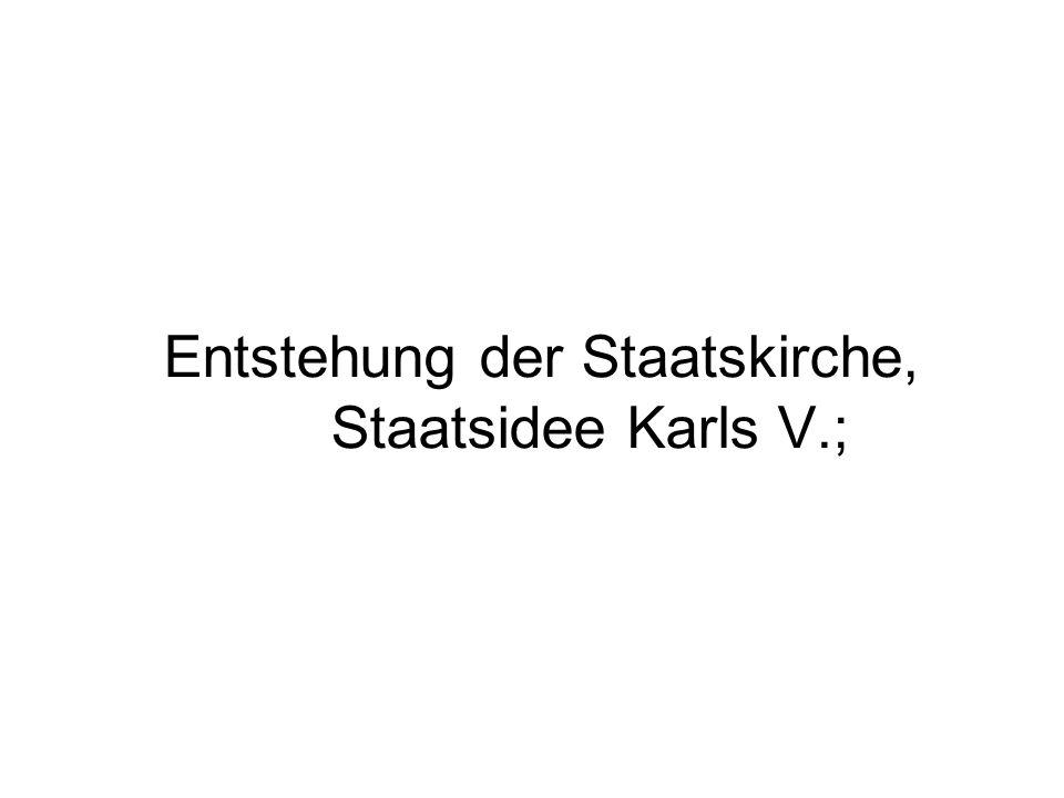 Entstehung der Staatskirche, Staatsidee Karls V.;