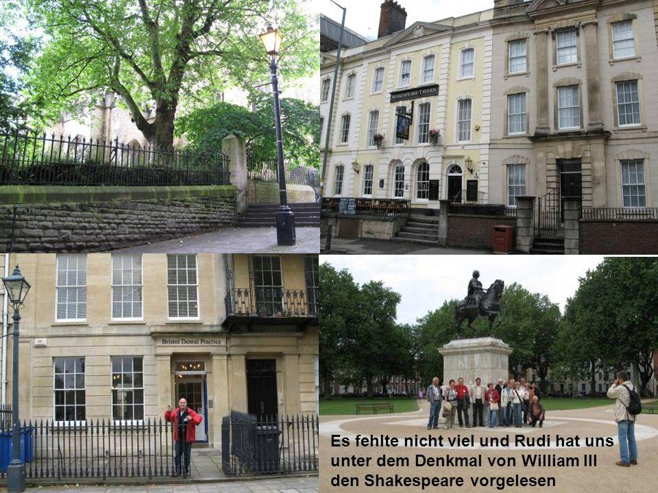 Es fehlte nicht viel und Rudi hat uns unter dem Denkmal von William III den Shakespeare vorgelesen