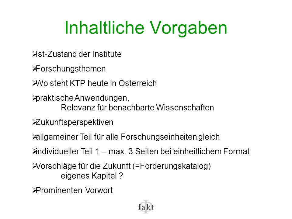 Inhaltliche Vorgaben Ist-Zustand der Institute Forschungsthemen Wo steht KTP heute in Österreich praktische Anwendungen, Relevanz für benachbarte Wiss