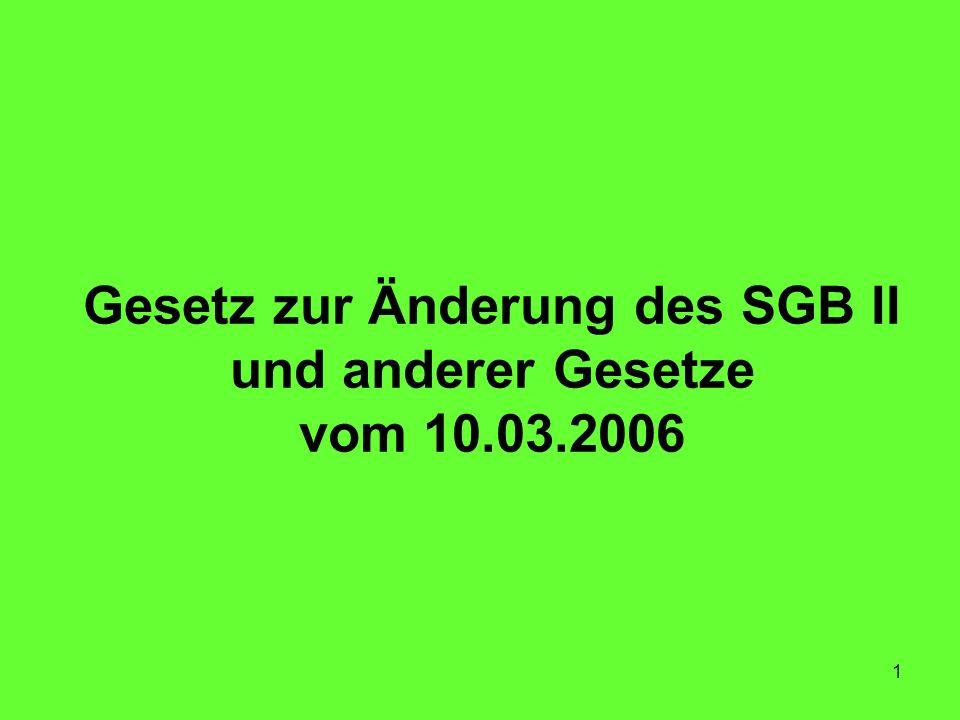 1 Gesetz zur Änderung des SGB II und anderer Gesetze vom 10.03.2006