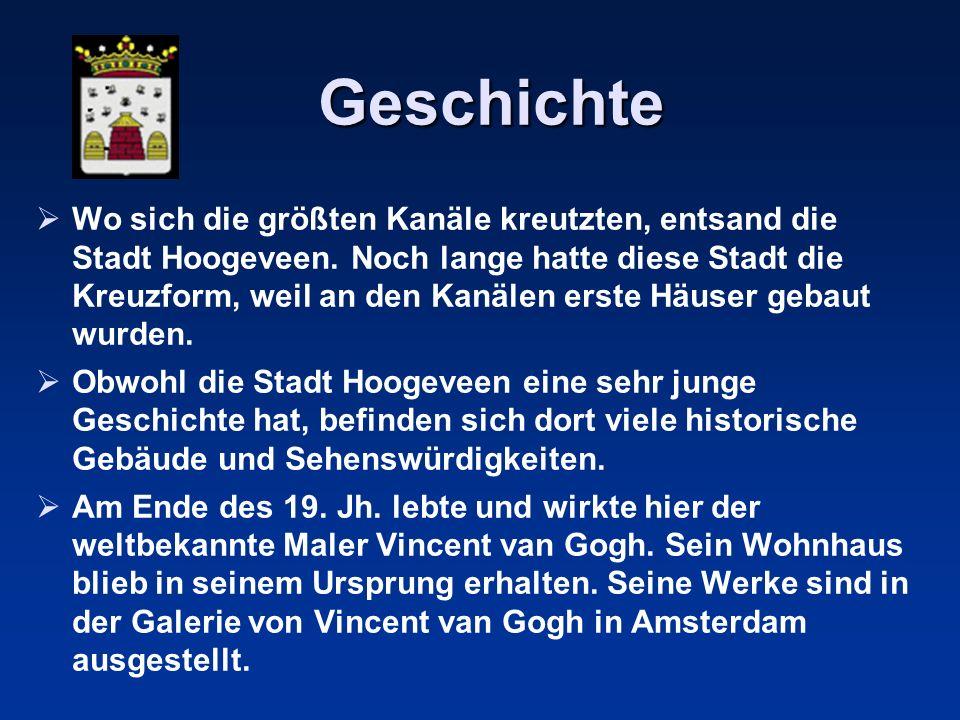 Geschichte Geschichte Wo sich die größten Kanäle kreutzten, entsand die Stadt Hoogeveen. Noch lange hatte diese Stadt die Kreuzform, weil an den Kanäl
