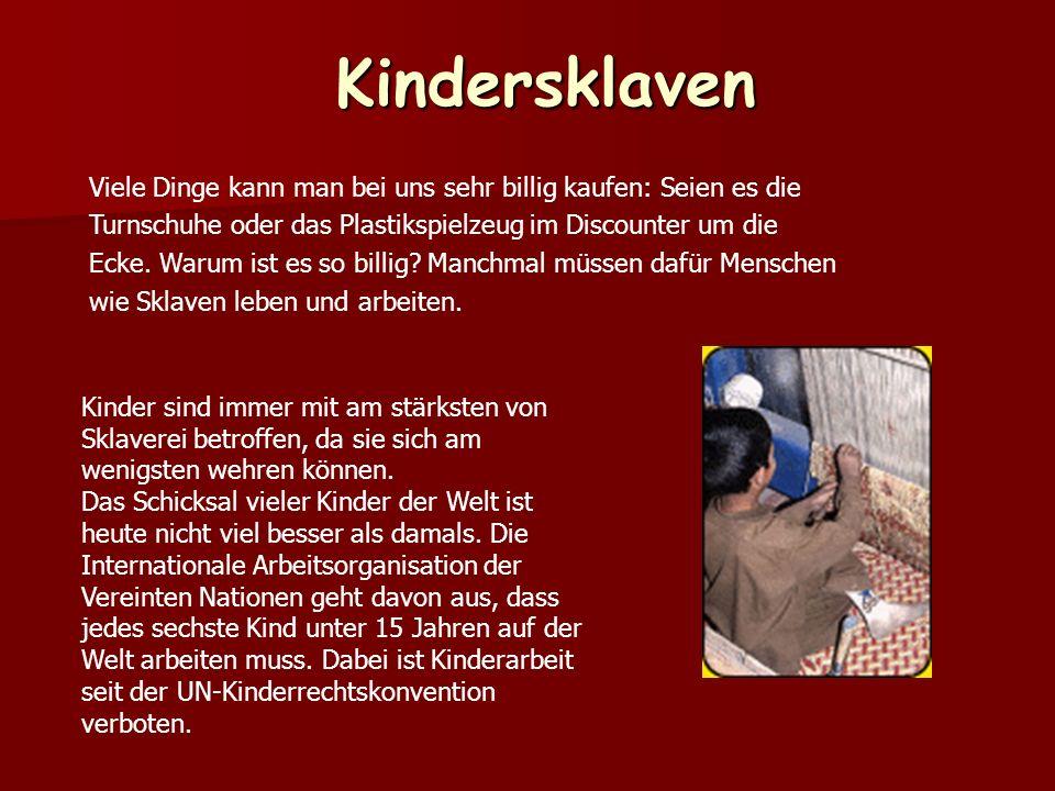Teppiche knüpfen, Steine hauen, auf Plantagen ackern - so sieht der Alltag von weltweit über 250 Millionen Kindern aus.