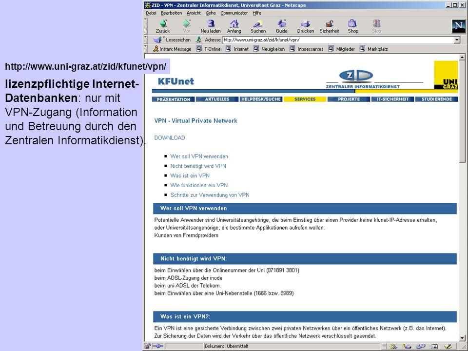lizenzpflichtige Internet- Datenbanken: nur mit VPN-Zugang (Information und Betreuung durch den Zentralen Informatikdienst).