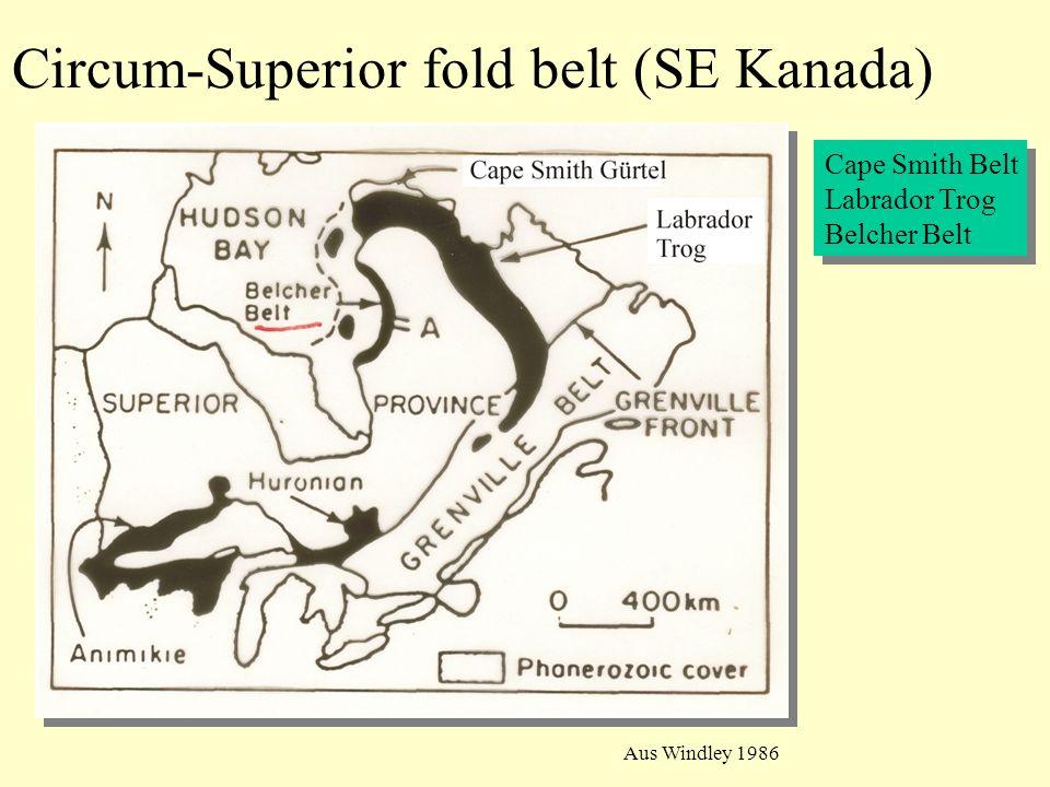 Aus Windley 1986 Cape Smith Belt Labrador Trog Belcher Belt Cape Smith Belt Labrador Trog Belcher Belt Circum-Superior fold belt (SE Kanada)