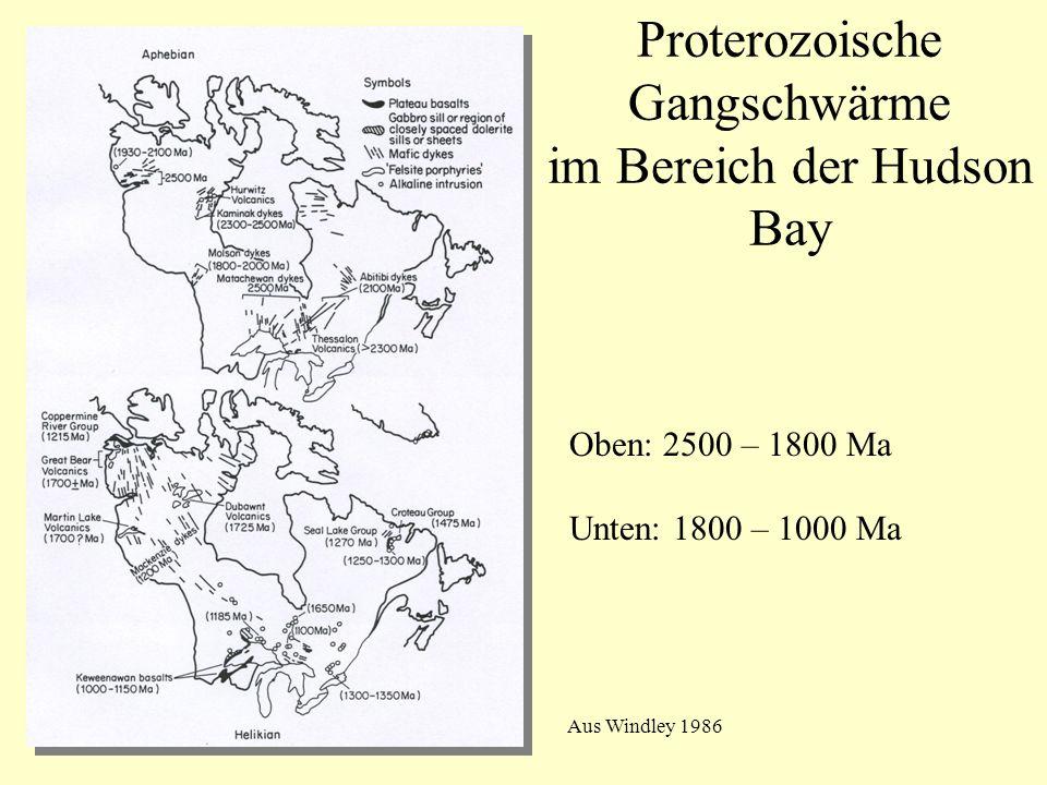 Oben: 2500 – 1800 Ma Unten: 1800 – 1000 Ma Aus Windley 1986 Proterozoische Gangschwärme im Bereich der Hudson Bay