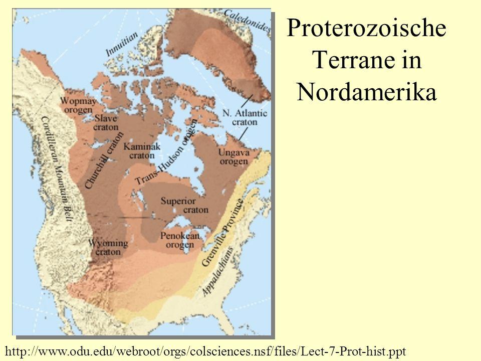 Proterozoische Terrane in Nordamerika http://www.odu.edu/webroot/orgs/colsciences.nsf/files/Lect-7-Prot-hist.ppt