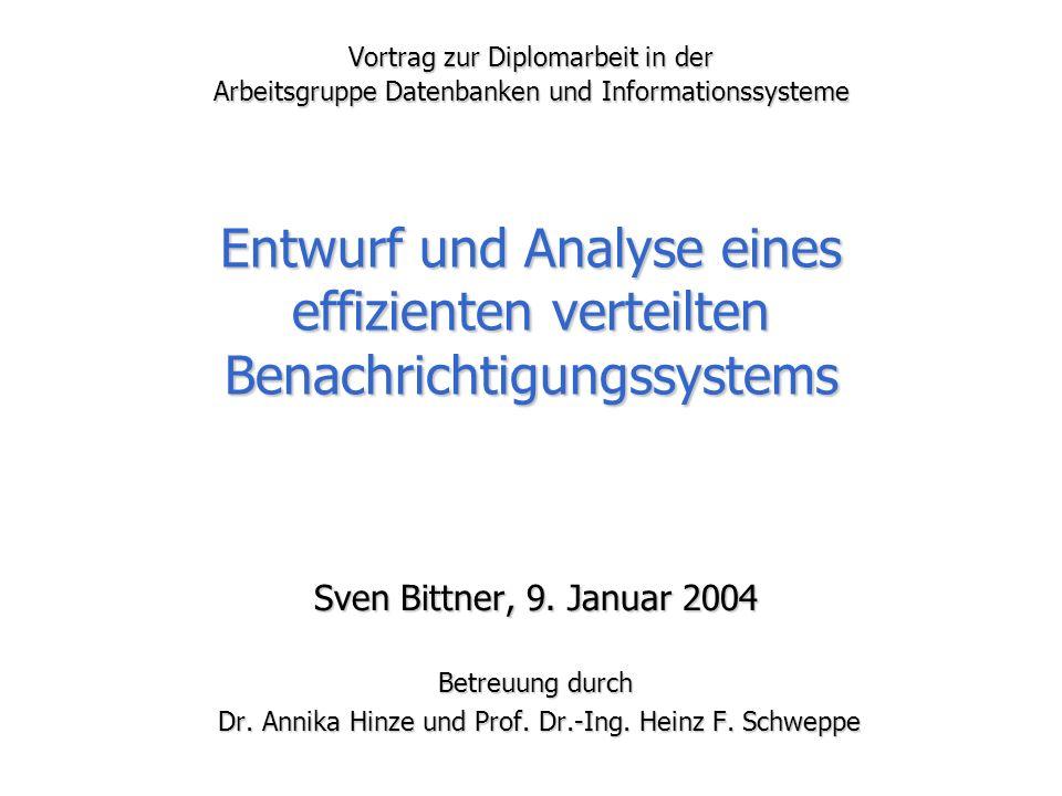 Sven Bittner - Entwurf und Analyse eines effizienten verteilten Benachrichtigungssystems 2/20 Motivation Benach-richtigungs-system(BS) e 2 : t=30°C e 3 : r=0,2 liter e 4 : r=2 liter e 1 : t=15°C Ereignisse Filterung Effiziente, skalier- bare Filterung Benachrich-tigungen (e 2 ) (e 2 ) (e 1 ) (e 3 ), (e 4 ) (e 3 ), (e 4 ) Profile Abonnenten p 1 =(t>22°C) p 2 =(t<18°C) p 3 =(r>0,1 lit.) Anbieter(Sensoren) Gebäudesteuerung (mittleres Gebäude) >10 4 Profile >10 4 Profile >10 3 Ereignisse/Sekunde >10 3 Ereignisse/Sekunde