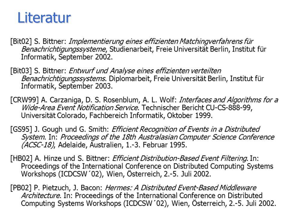 Sven Bittner - Entwurf und Analyse eines effizienten verteilten Benachrichtigungssystems 21/20 Literatur [Bit02] S.