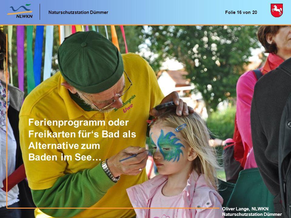 Naturschutzstation Dümmer Oliver Lange, NLWKN Naturschutzstation Dümmer Oliver Lange, NLWKN Naturschutzstation Dümmer Ferienprogramm oder Freikarten f