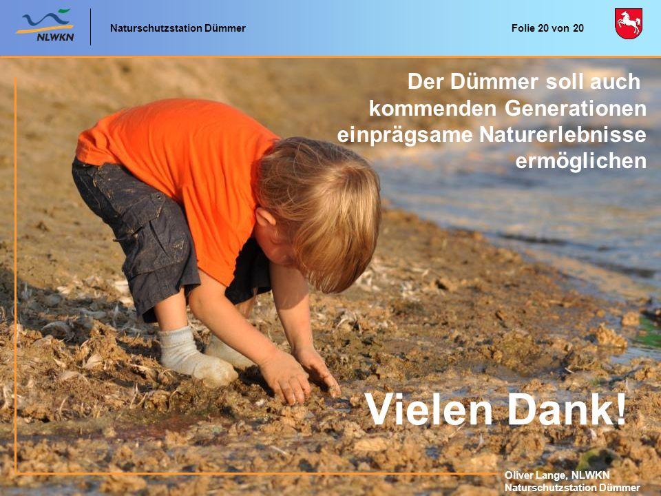 Naturschutzstation Dümmer Oliver Lange, NLWKN Naturschutzstation Dümmer Oliver Lange, NLWKN Naturschutzstation Dümmer Der Dümmer soll auch kommenden G