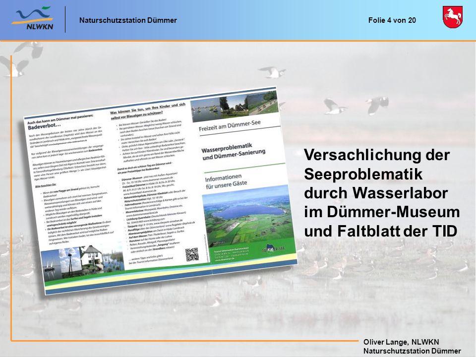 Naturschutzstation Dümmer Oliver Lange, NLWKN Naturschutzstation Dümmer Versachlichung der Seeproblematik durch Wasserlabor im Dümmer-Museum und Faltb