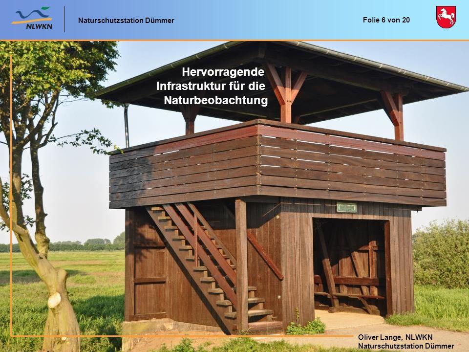 Naturschutzstation Dümmer Oliver Lange, NLWKN Naturschutzstation Dümmer Gutes Wegenetz, übersichtliche Wegweiser Naturschutzstation Dümmer Oliver Lange, NLWKN Naturschutzstation Dümmer Folie 7 von 20