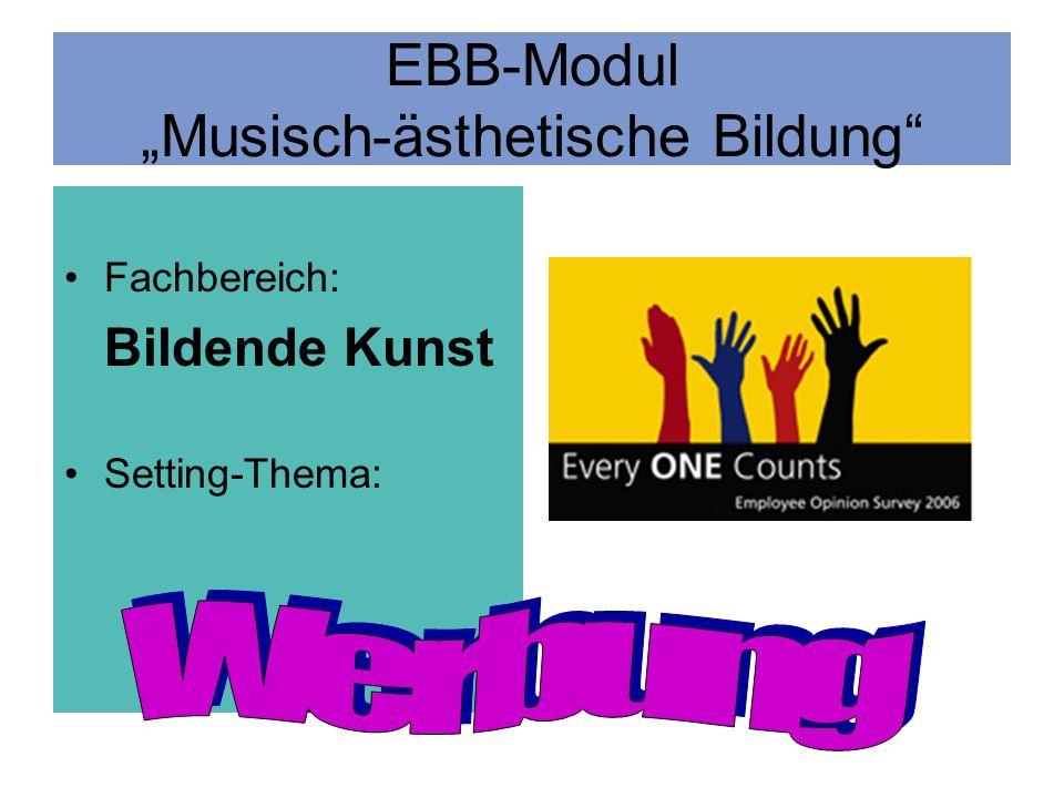 EBB-Modul Musisch-ästhetische Bildung Fachbereich: Bildende Kunst Setting-Thema: