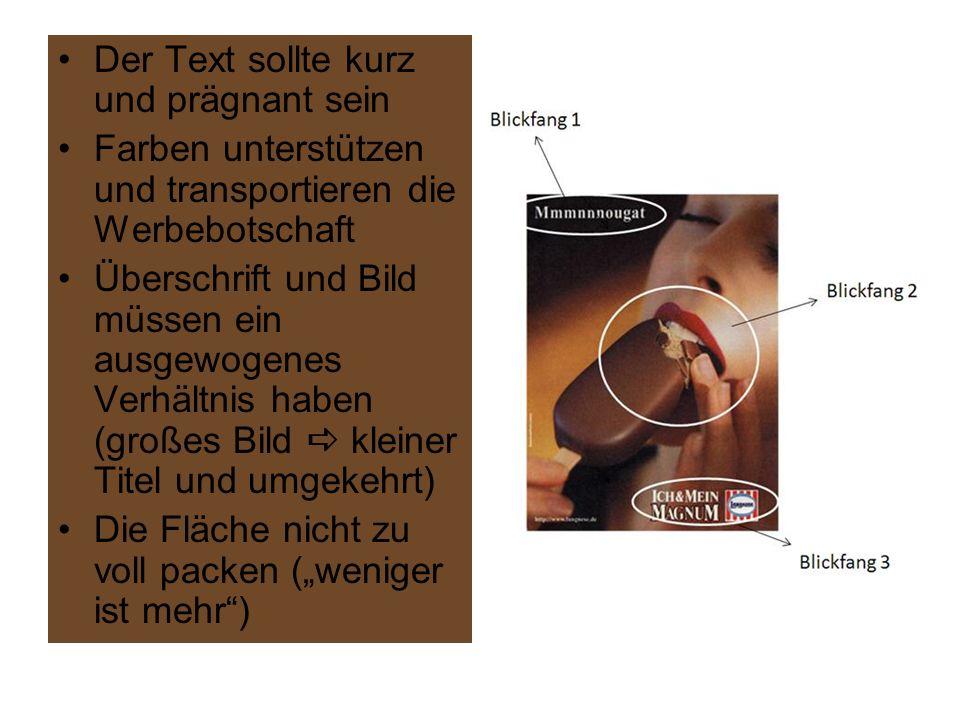 Der Text sollte kurz und prägnant sein Farben unterstützen und transportieren die Werbebotschaft Überschrift und Bild müssen ein ausgewogenes Verhältnis haben (großes Bild kleiner Titel und umgekehrt) Die Fläche nicht zu voll packen (weniger ist mehr)