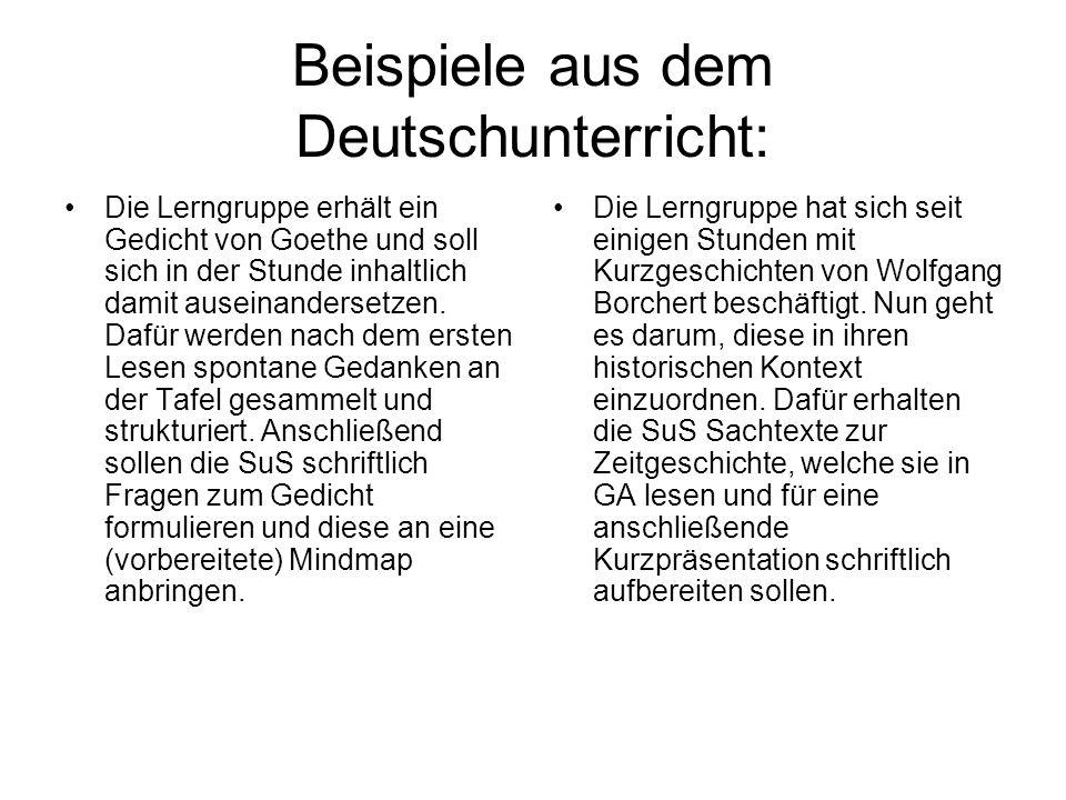 Beispiele aus dem Deutschunterricht: Die Lerngruppe erhält ein Gedicht von Goethe und soll sich in der Stunde inhaltlich damit auseinandersetzen. Dafü
