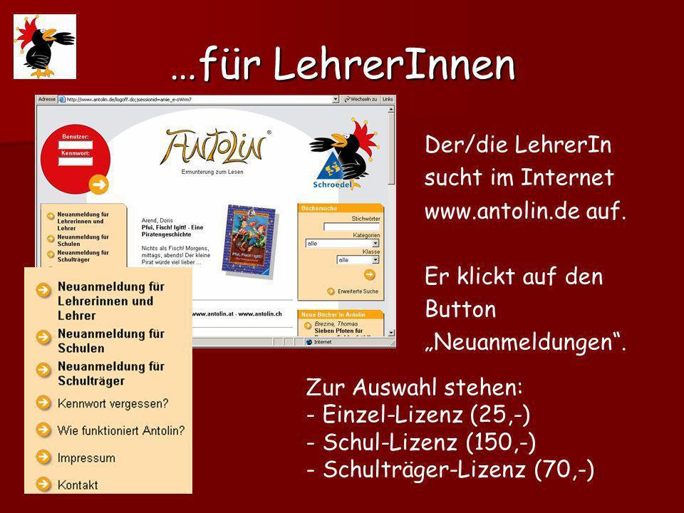 …für LehrerInnen Der/die LehrerIn sucht im Internet www.antolin.de auf.