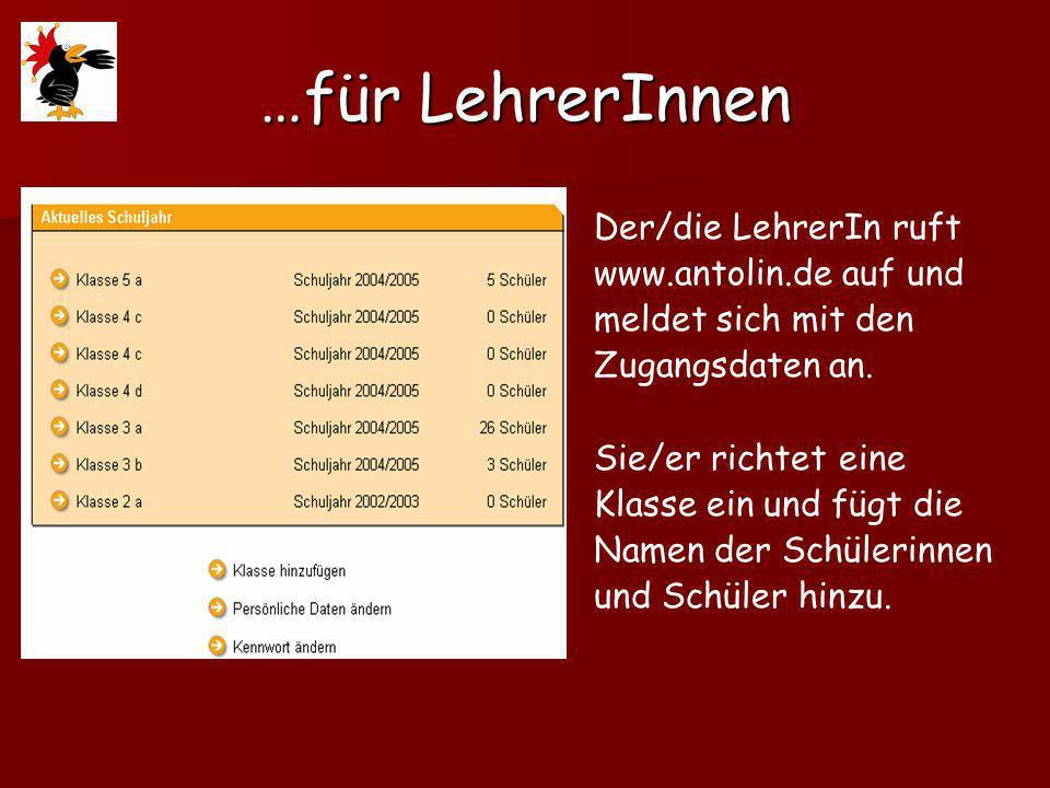 …für LehrerInnen Der/die LehrerIn ruft www.antolin.de auf und meldet sich mit den Zugangsdaten an.