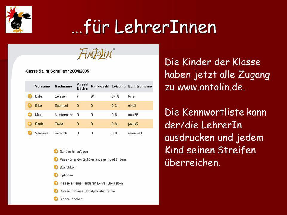 …für LehrerInnen Die Kinder der Klasse haben jetzt alle Zugang zu www.antolin.de.