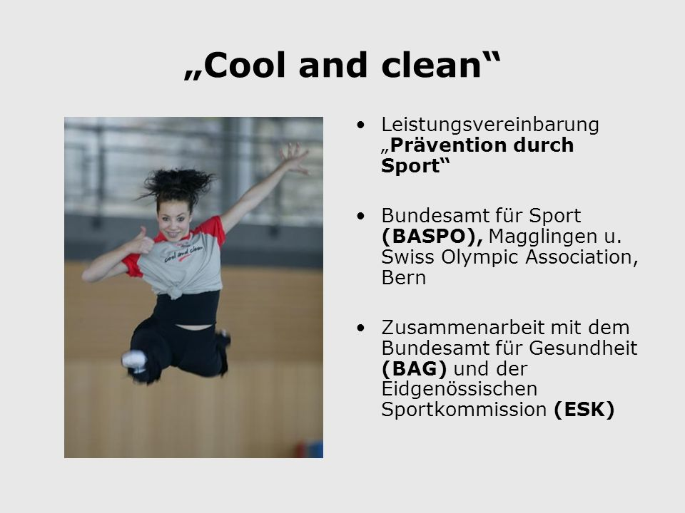 Cool and clean LeistungsvereinbarungPrävention durch Sport Bundesamt für Sport (BASPO), Magglingen u.