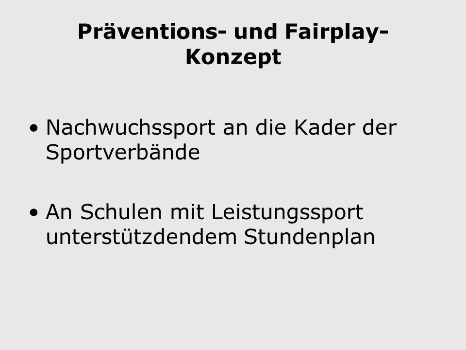 Präventions- und Fairplay- Konzept Nachwuchssport an die Kader der Sportverbände An Schulen mit Leistungssport unterstützdendem Stundenplan