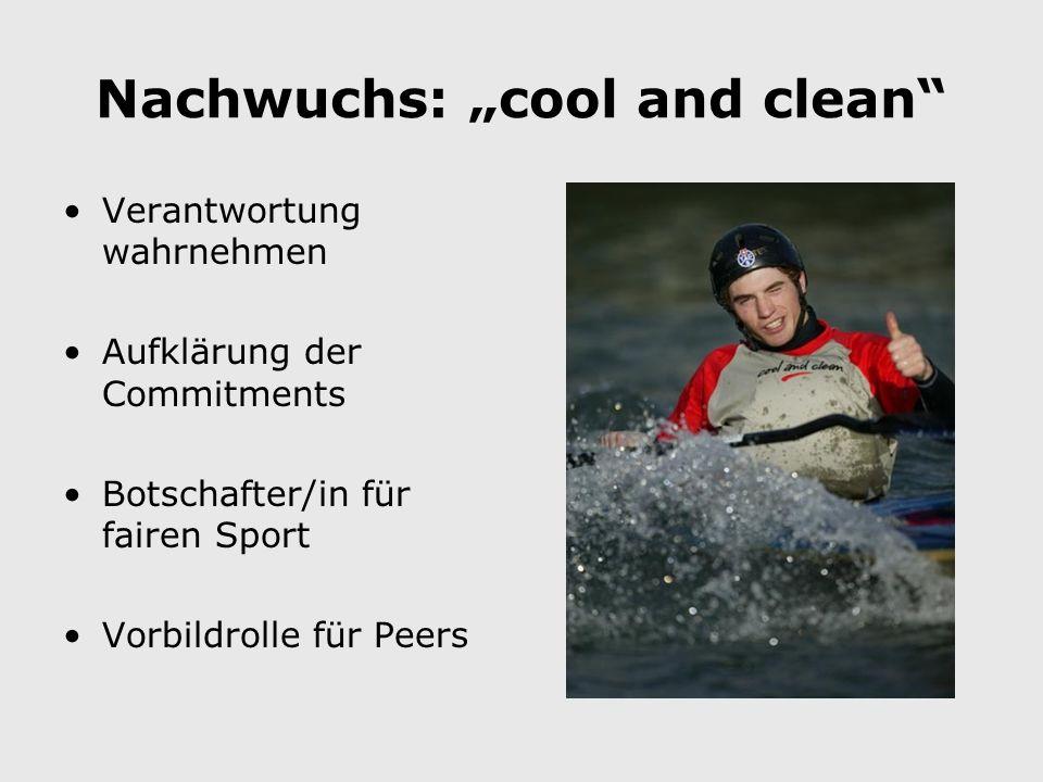 Nachwuchs: cool and clean Verantwortung wahrnehmen Aufklärung der Commitments Botschafter/in für fairen Sport Vorbildrolle für Peers