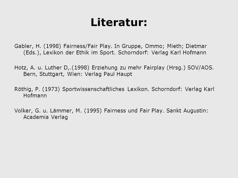 Literatur: Gabler, H. (1998) Fairness/Fair Play.