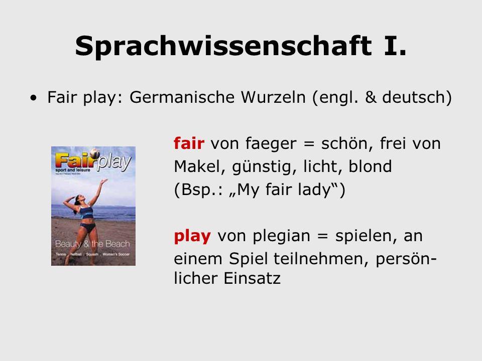 Sprachwissenschaft I. Fair play: Germanische Wurzeln (engl.