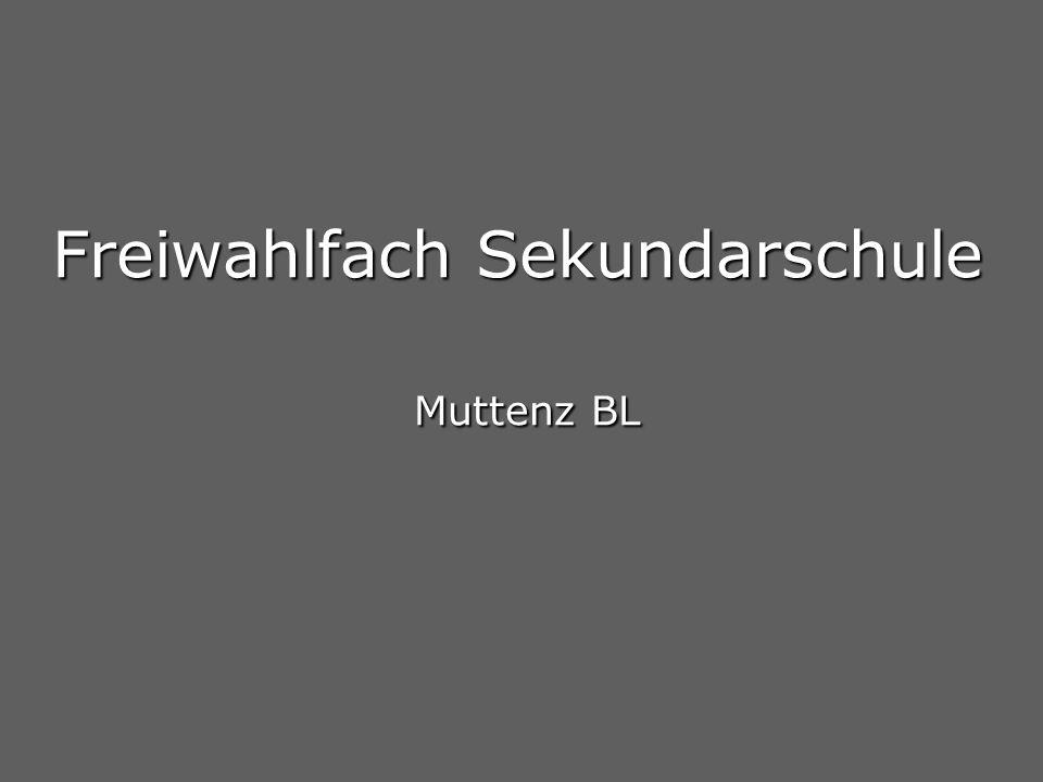 Freiwahlfach Sekundarschule Muttenz BL