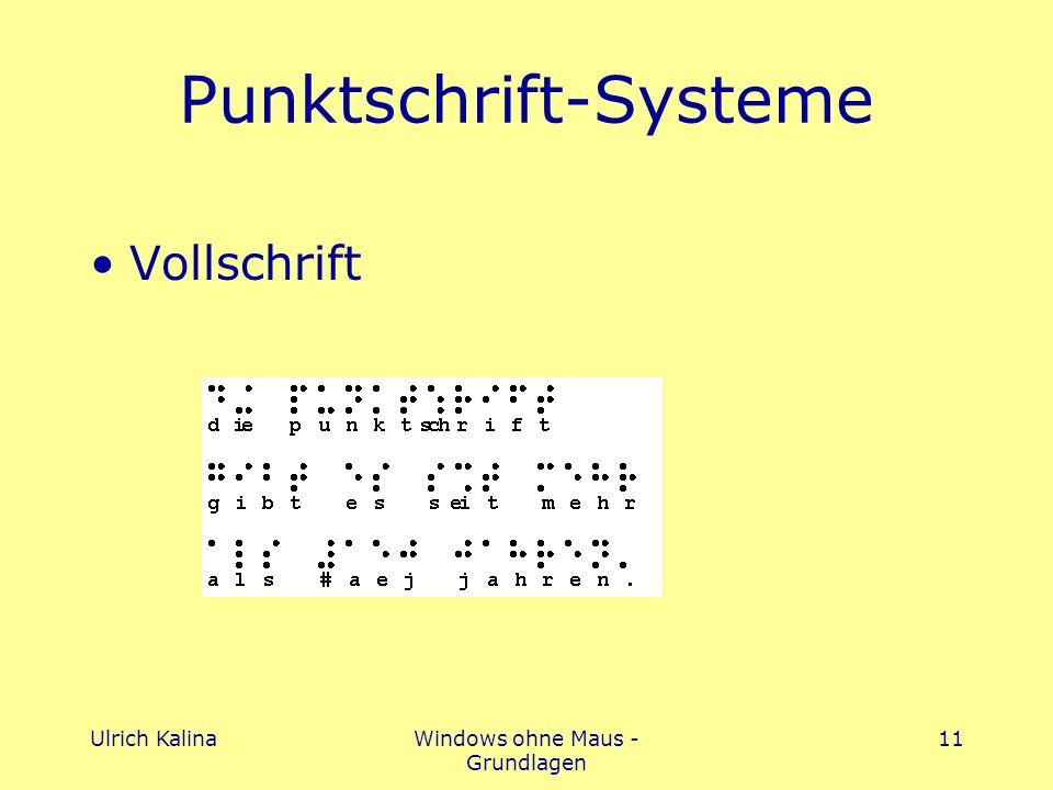 Ulrich KalinaWindows ohne Maus - Grundlagen 11 Punktschrift-Systeme Vollschrift