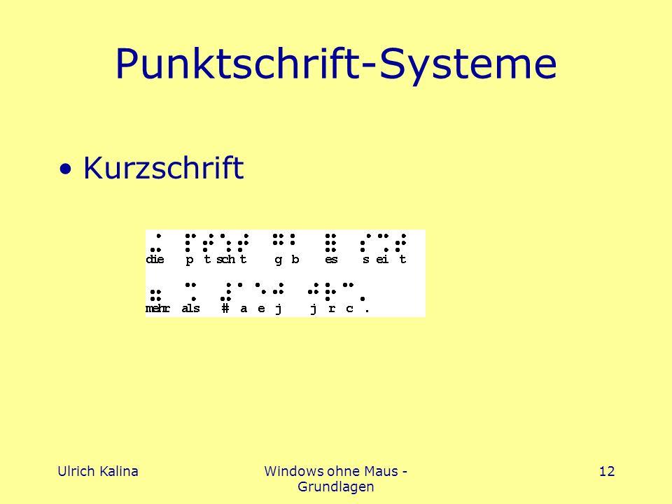 Ulrich KalinaWindows ohne Maus - Grundlagen 12 Punktschrift-Systeme Kurzschrift