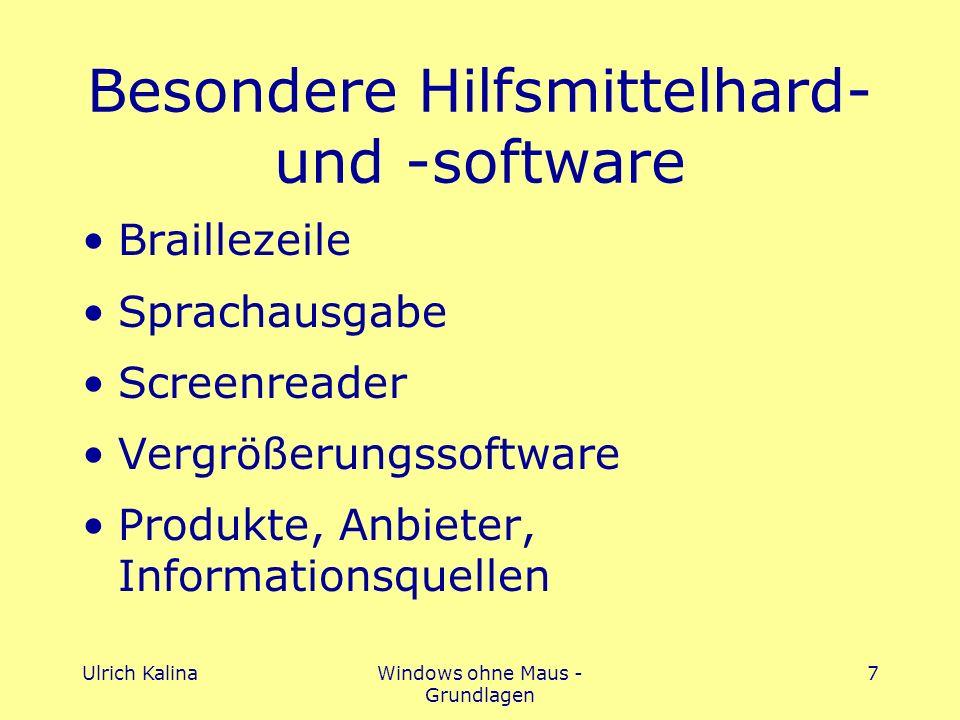 Ulrich KalinaWindows ohne Maus - Grundlagen 7 Besondere Hilfsmittelhard- und -software Braillezeile Sprachausgabe Screenreader Vergrößerungssoftware Produkte, Anbieter, Informationsquellen