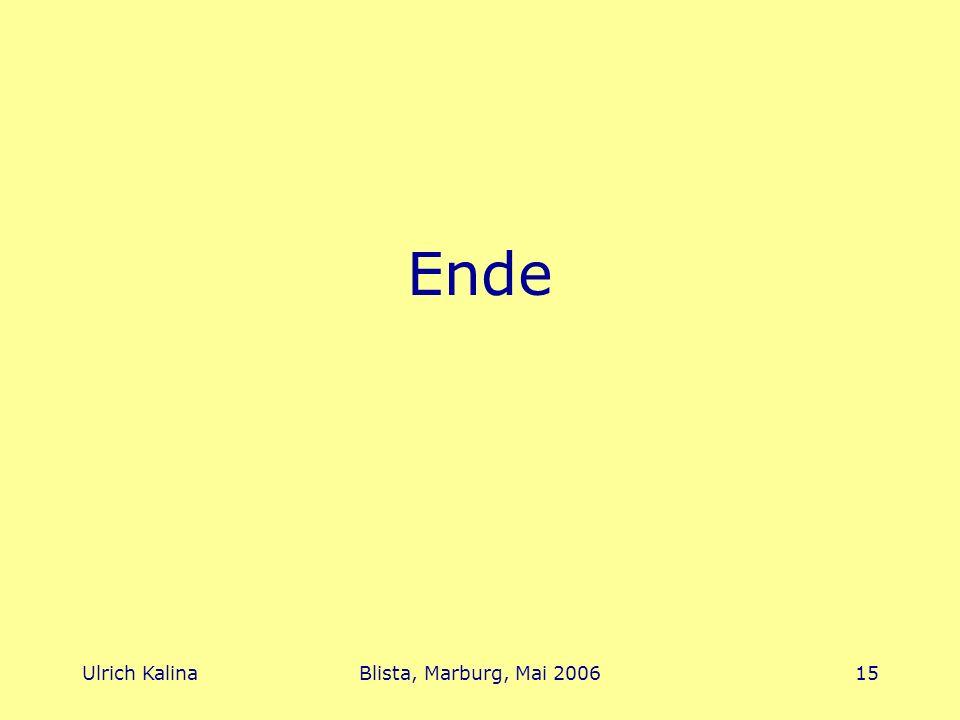 Ulrich KalinaBlista, Marburg, Mai 200615 Ende