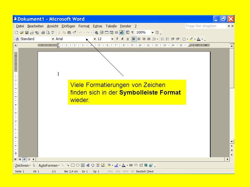 Viele Formatierungen von Zeichen finden sich in der Symbolleiste Format wieder.