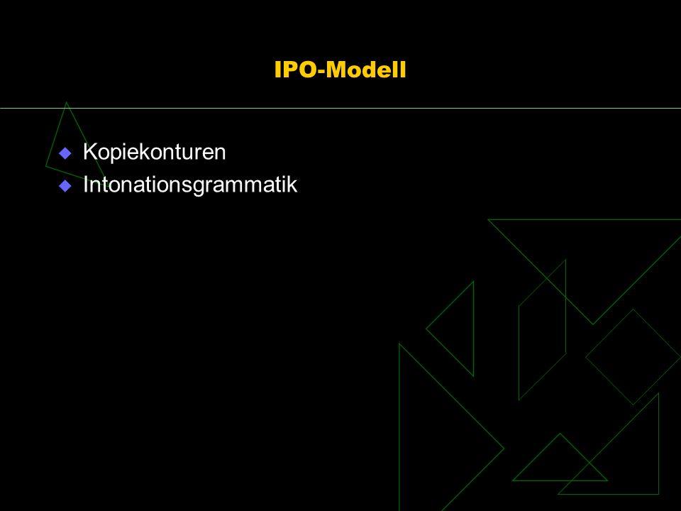 IPO-Modell Kopiekonturen Intonationsgrammatik
