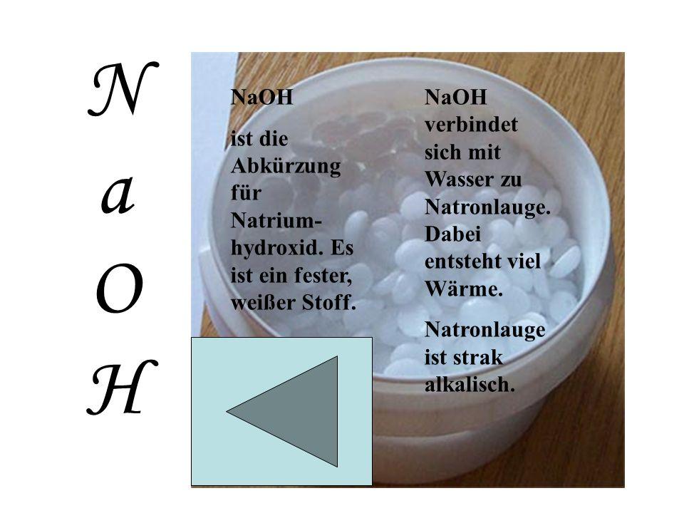 N a O H NaOH ist die Abkürzung für Natrium- hydroxid.