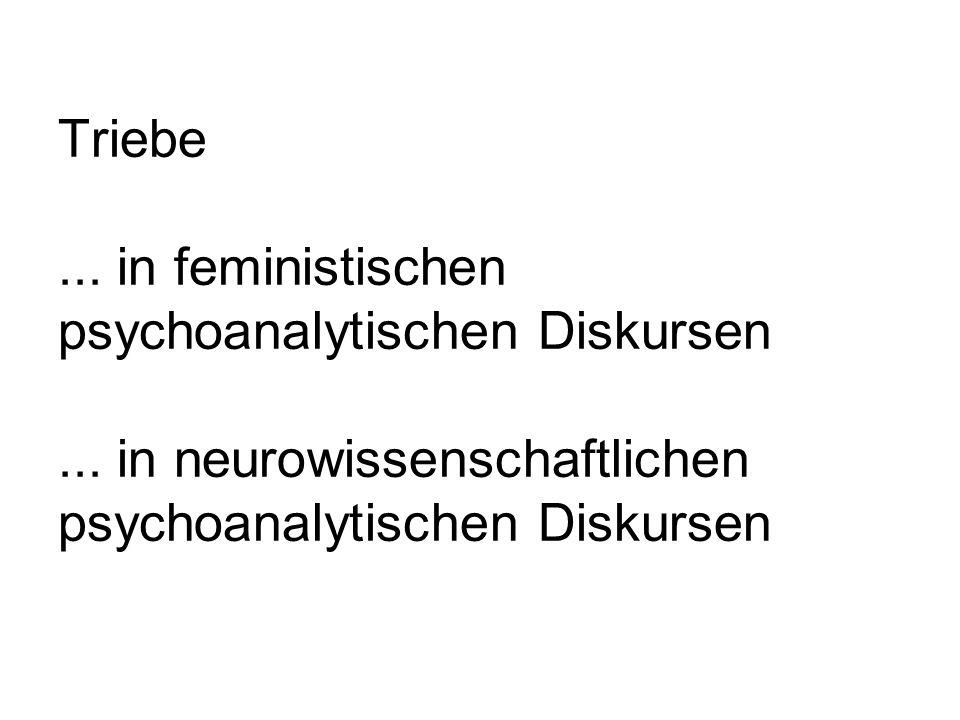Triebe...in feministischen psychoanalytischen Diskursen...