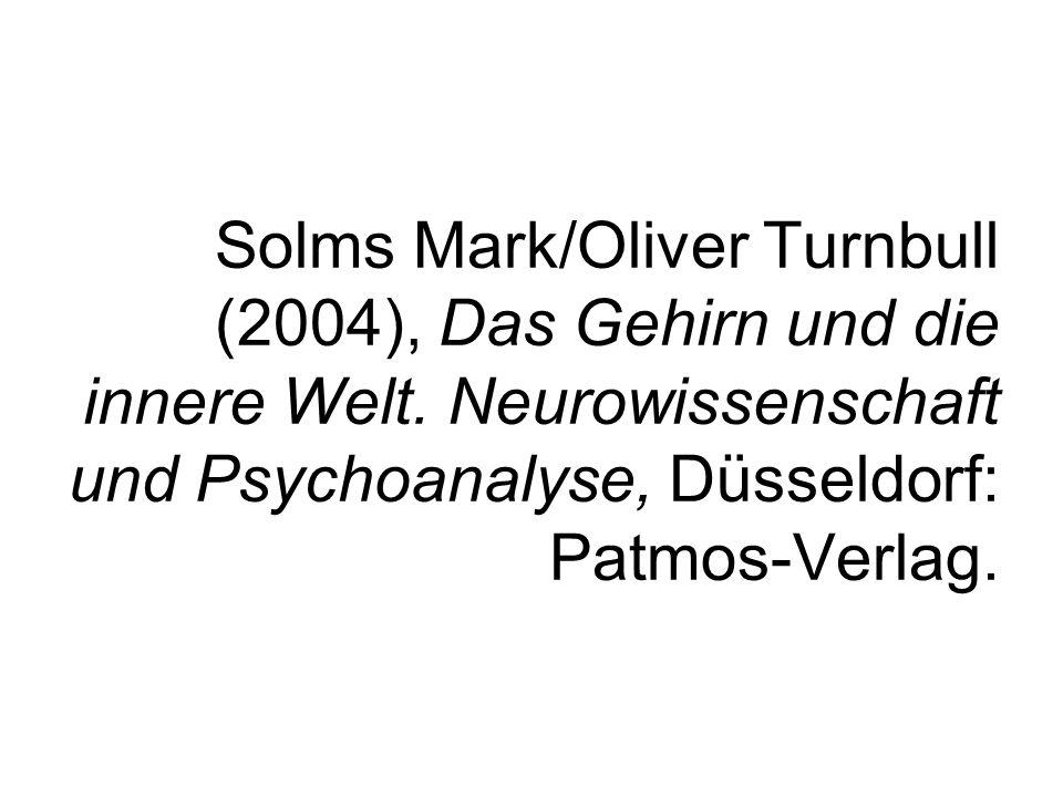 Solms Mark/Oliver Turnbull (2004), Das Gehirn und die innere Welt.
