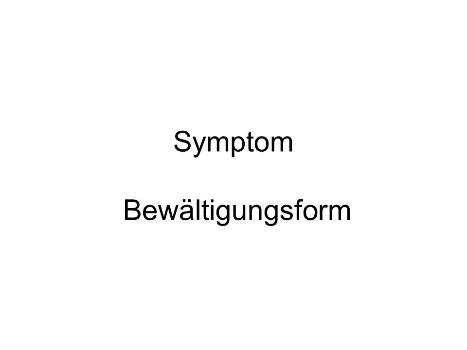 Symptom Bewältigungsform