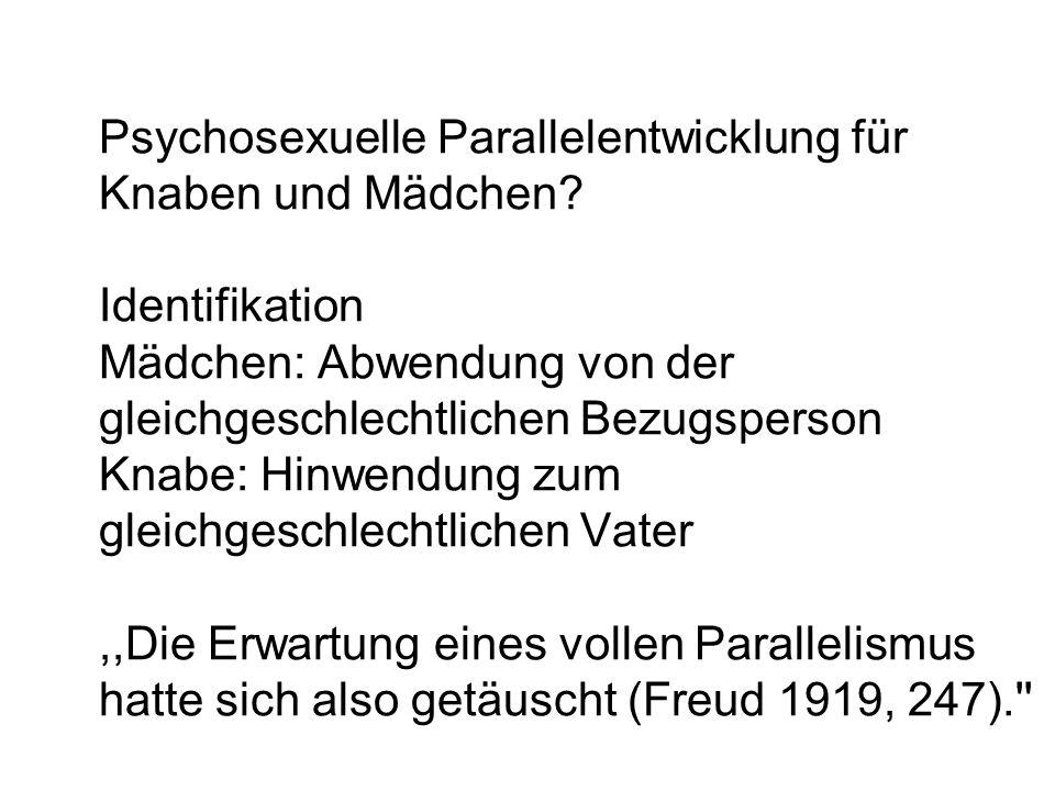 Psychosexuelle Parallelentwicklung für Knaben und Mädchen.