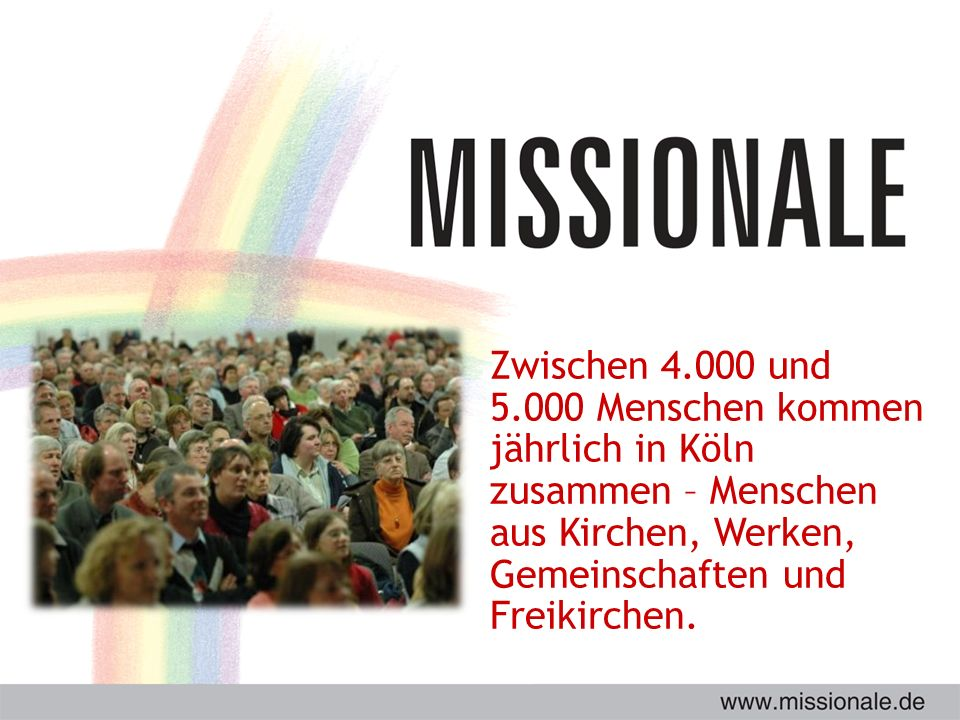 Zwischen 4.000 und 5.000 Menschen kommen jährlich in Köln zusammen – Menschen aus Kirchen, Werken, Gemeinschaften und Freikirchen.