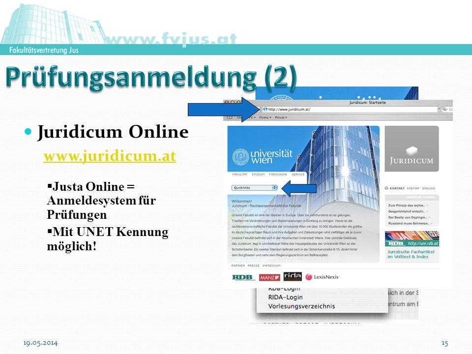 Juridicum Online www.juridicum.at Justa Online = Anmeldesystem für Prüfungen Mit UNET Kennung möglich! 19.05.201415