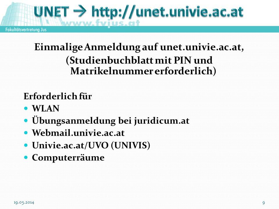 Einmalige Anmeldung auf unet.univie.ac.at, (Studienbuchblatt mit PIN und Matrikelnummer erforderlich) Erforderlich für WLAN Übungsanmeldung bei juridi