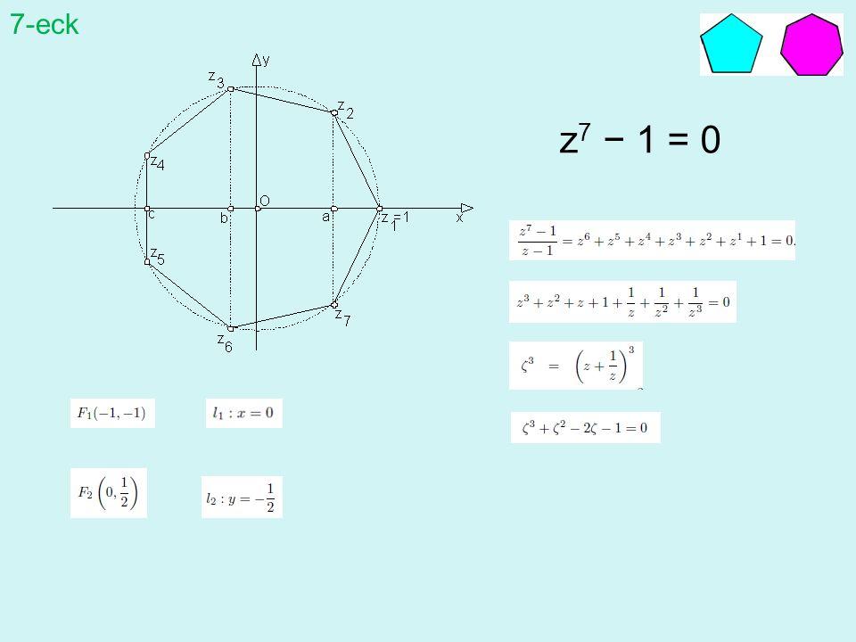 z 7 1 = 0 7-eck